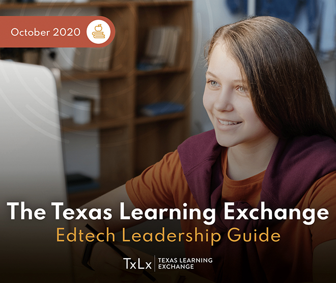The Texas Learning Exchange Edtech Leadership Guide